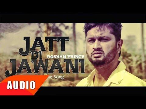Jatt Di Jawani (Full Audio Song) | Roshan Prince | Punjabi Song Collection | Speed Records
