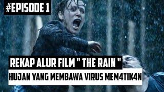 HUJAN DI FILM INI SANGAT BERBAH4Y4    ALUR CERITA FILM THE RAIN EPISODE 1
