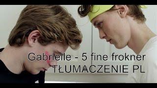 Gabrielle - 5 fine frøkner | TŁUMACZENIE PL