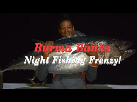 Burma Banks Offshore - Polaris One - Night fishing frenzy