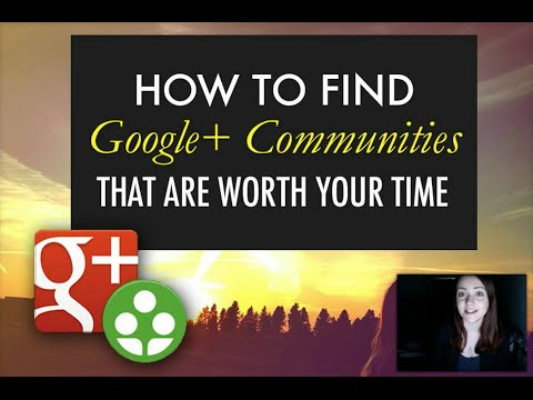 How to find Google Plus Communities that are worth your time