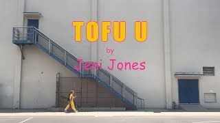 "TOFU U (""The Tofu Song"") by Jeni Jones [OFFICIAL MUSIC VIDEO]"
