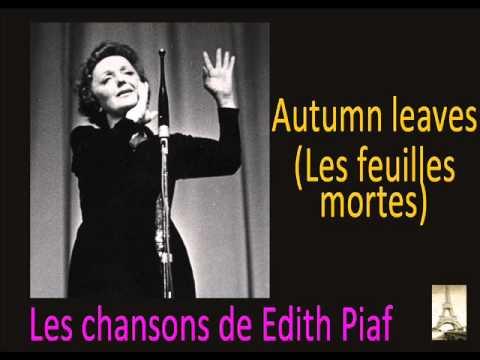 edith piaf autumn leaves les feuilles mortes youtube. Black Bedroom Furniture Sets. Home Design Ideas