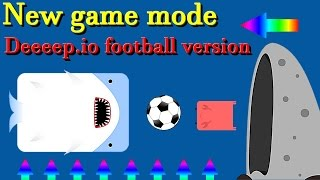 Deeeep.io Football Version || New funny game mode || Pearl defense(Beta version)