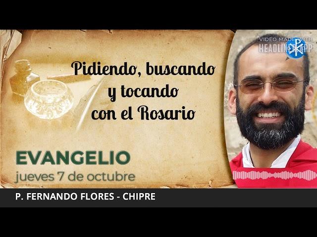 Evangelio de hoy, 7 de octubre de 2021   Pidiendo, buscando y tocando con el Rosario.