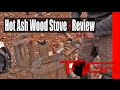 The Stove that I Hate - Hot Ash Wood Stove - Review