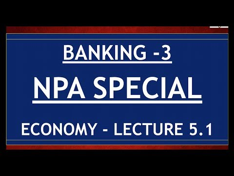 Economy for UPSC - Lecture 5.1 - Banking Part 3 - NPA Special - Schemes, Eco Survey on NPA