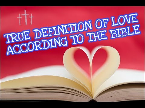 THE TRUE DEFINITION OF LOVE ACCORDING TO THE BIBLE