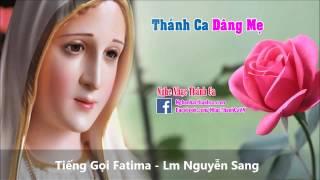 Thánh Ca | Tiếng Gọi Fatima - Lm Nguyễn Sang