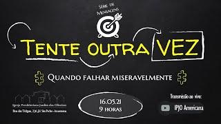 TENTE OUTRA VEZ: quando falhar miseravelmente - 16.05.21
