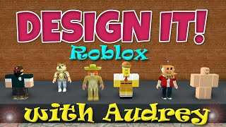 ROBLOX Design It! with Audrey