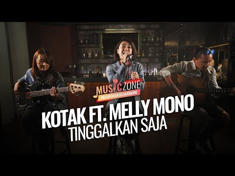 Download Kotak ft. Melly Mono - Tinggalkan Saja - Live at  ZONE Mp4 baru