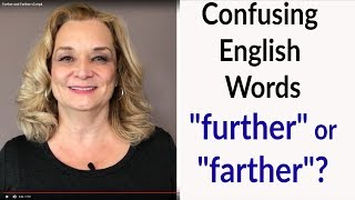"""Confusing English Words  - """"further"""" or """"farther""""? 