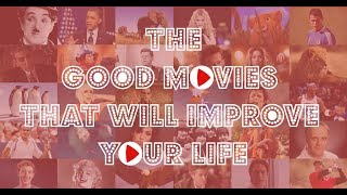 The good movies that will improve your life