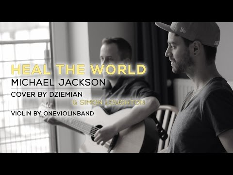 Heal the world - Michael Jackson (Cover by Dziemian, Simon Loughton & OneViolinBand)