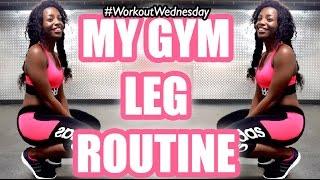 MY GYM LEG ROUTINE | #WorkoutWednesday AD
