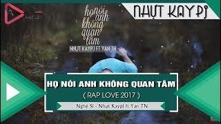 Họ Nói Anh Không Quan Tâm - Nhựt Kaypj ft Yan TN 「Video Lyrics」