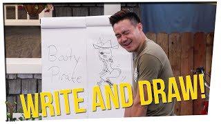 Write & Draw Ft. Wongfu Productions   Big Booty Pirates???