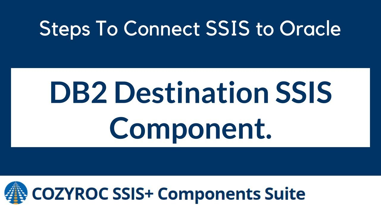 DB2 Destination SSIS Component  Steps To Connect SSIS to Oracle