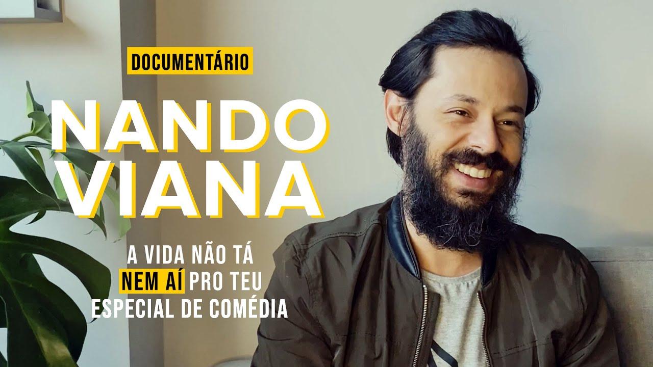 NANDO VIANA - Documentário - A vida não tá nem aí pro teu especial de comédia