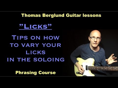 "Licks ""tips on how to vary your licks"" / Phrasing course // Guitar lesson"