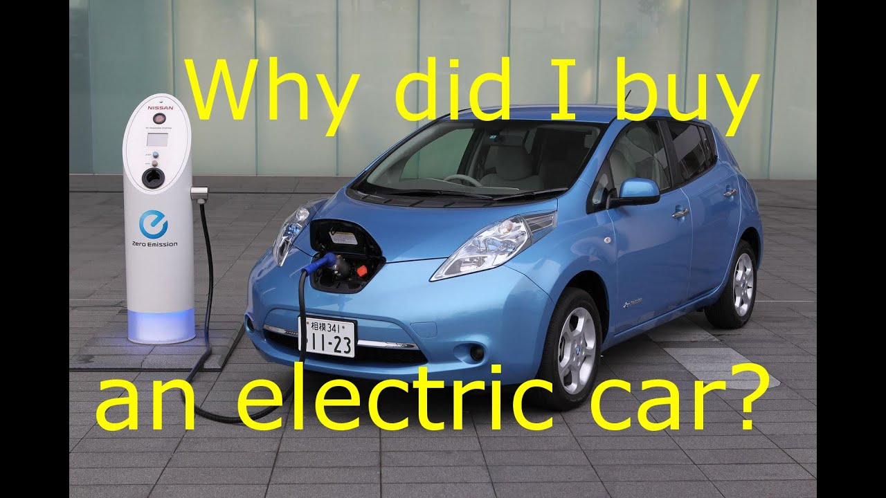 Why Did I Buy An Electric Car Youtube