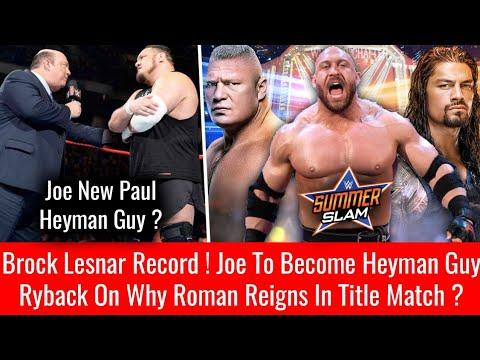 Ryback On Roman Vs Brock Universal Championship ! Samoa Joe Next Paul Heyman Guy ? Brock Lesnar !