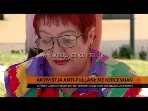 Aktivistja anti-Fullani: Më kërcënuan - Top Channel Albania - News - Lajme