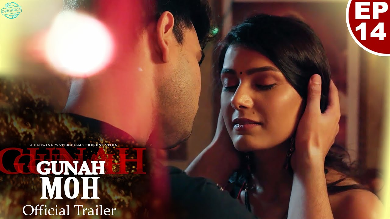 Gunah - MOH ( मोह ) - Episode 14 - Official Trailer | FWFOriginals