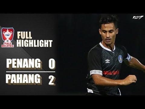 Penang FA 0 - 2 Pahang FA (Highlight HD - Piala Malaysia - 18/9/2019)