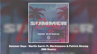 Summer Days - Martin Garrix ft. Macklemore & Patrick Stump (MM Remix)