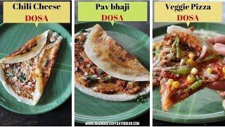 3 street style dosa recipes  స్ట్రీట్ స్టైల్ దోస  chili cheese dosa  pav bhaji dosa   veg pizza dosa