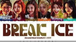 Second Aunt KimDaVi x ITZY  - 'BREAK ICE' (얼음깨) Lyrics [Color Coded_Han_Rom_Eng]