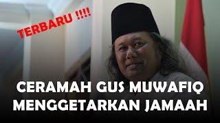 Gus Muwafiq Terbaru !! Jaminan Keselamatan Dunia Dan Akhirat !!