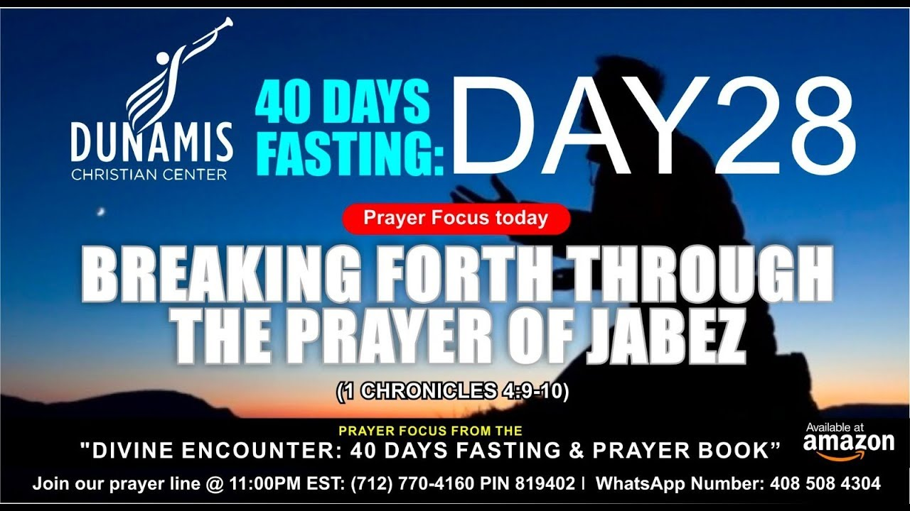 DAY 28 BREAKING FORTH THROUGH THE PRAYER OF JABEZ - 40 DAYS FASTING