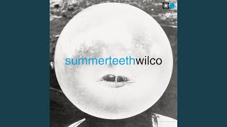 Provided to YouTube by Nonesuch She's a Jar · Wilco Summerteeth ℗ 1...