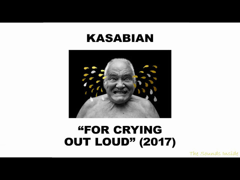 Kasabian - For Crying Out Loud [Full Album] (Deluxe Version)