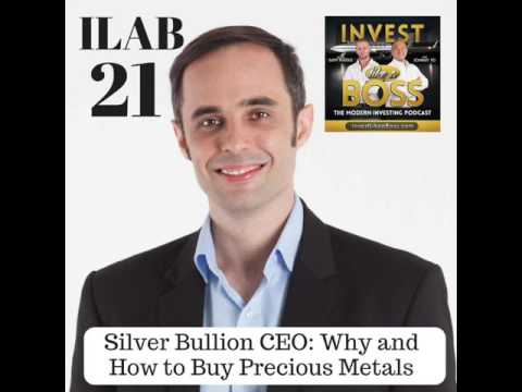 21: Silver Bullion CEO: Why and How to Buy Precious Metals