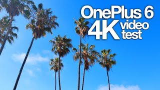 OnePlus 6 - 4K video test