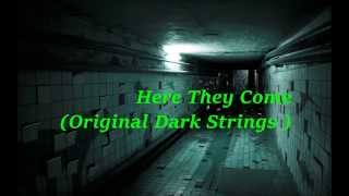 Here They Come (Original Dark Strings)