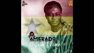 Amerado - Dr Kwame Nkrumah (Au…