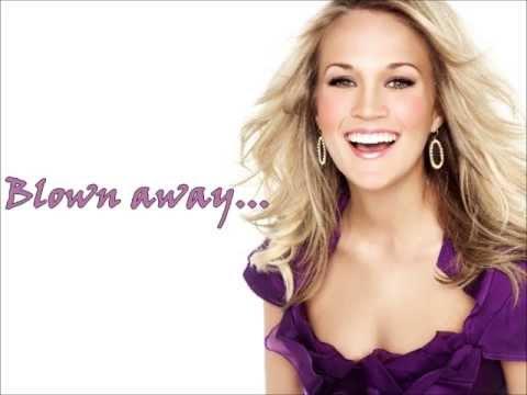 Carrie Underwood - Blown away (Lyrics)