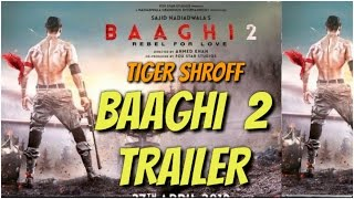 baaghi 2 trailer 2017 tiger shroff movie trailer ,bollywood news, india news,tiger shroff body 2017