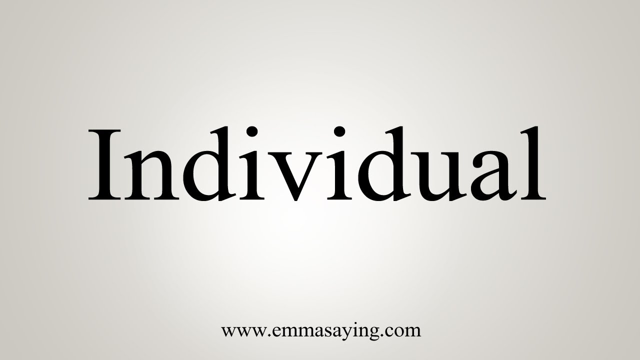 How To Say Individual