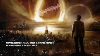 Revengerz (aka. DCZ & Hard-RenD) - Flying Free (Bootleg) [HQ Original]