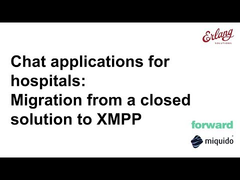Chat apps for hospitals: Migration from a closed solution to XMPP | Erlang Solutions webinar