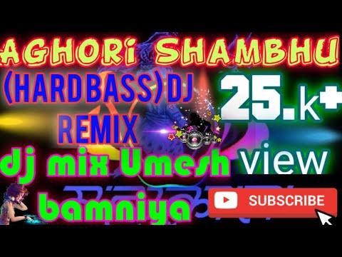 Aghori Shambhu  rimix by  DJ Umesh bamniya