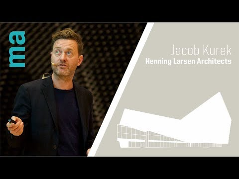 Masters of Architecture - Jacob Kurek - Henning Larsen Architects