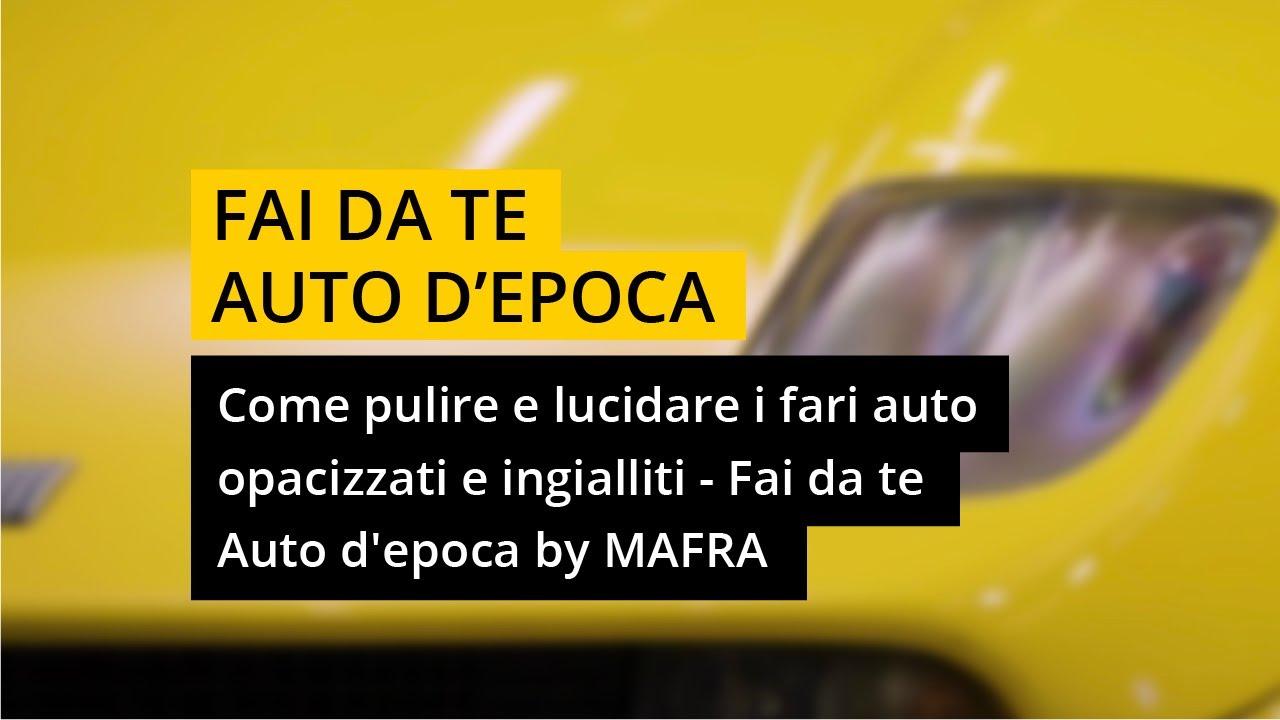 Lucidare Fari Auto Ingialliti: Consigli per Sbiancare la ...