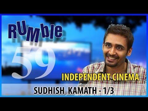 Rumble.59: Sudhish Kamath - Kamal Haasan Opened My Doors - 1/3